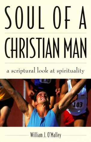 9780883474310: Soul of a Christian Man: A Scriptural Look at Spirituality