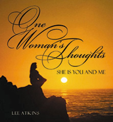 One Woman's Thoughts: She is You and Me: Atkins, Lee