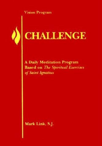 9780883474716: Challenge: A Daily Meditation Program Based on the Spiritual Exercises of Saint Ignatius