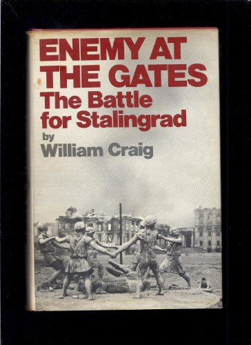 Enemy at the gates: The battle for Stalingrad: William Craig