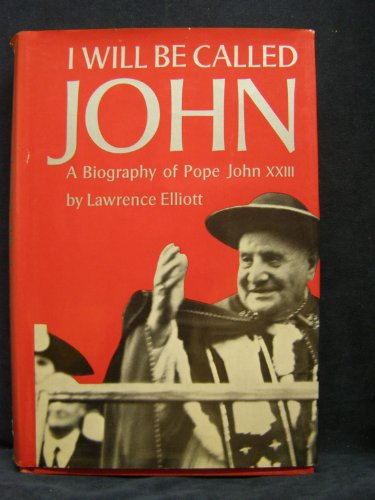 9780883490020: I Will Be Called John: A Biography of Pope John XXIII