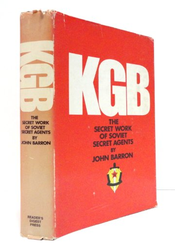9780883490099: KGB: the Secret Work of Soviet Secret Agents