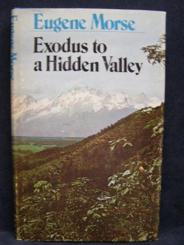 9780883490211: EXODUS TO A HIDDEN VALLEY.