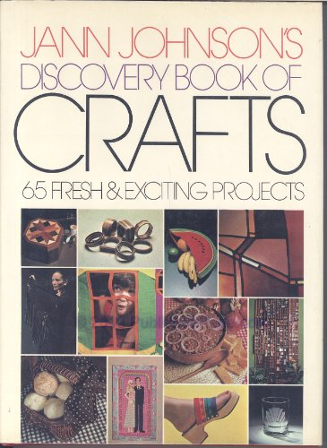 Jann Johnson's Discovery Book of Crafts: Johnson, Jann