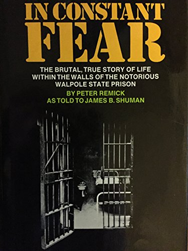 9780883490563: In constant fear: The brutal, true story of life within the walls of the notorious Walpole State Prison
