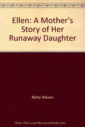 9780883490808: Ellen: A mother's story of her runaway daughter
