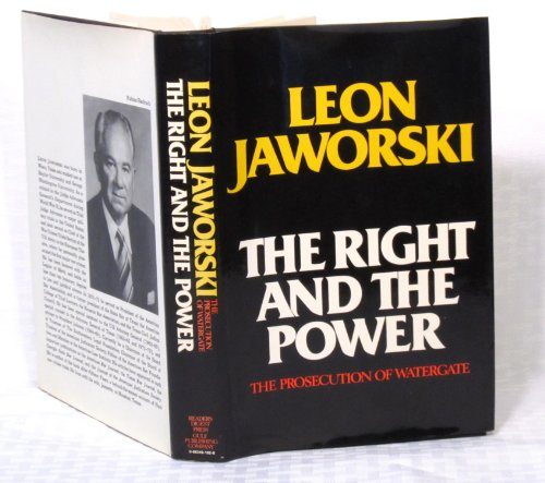 The Right and the Power: The Prosecution of Watergate: Jaworski, Leon