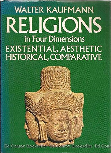 9780883491041: Religions in four dimensions: Existential and aesthetic, historical and comparative