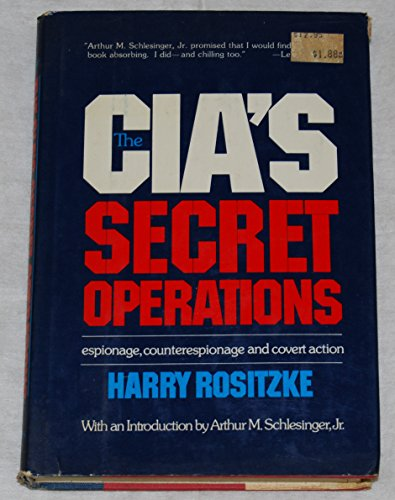 Cia's Secret Operations Espionage, Counterespionage, and Covert Action: Rositzke, Harry