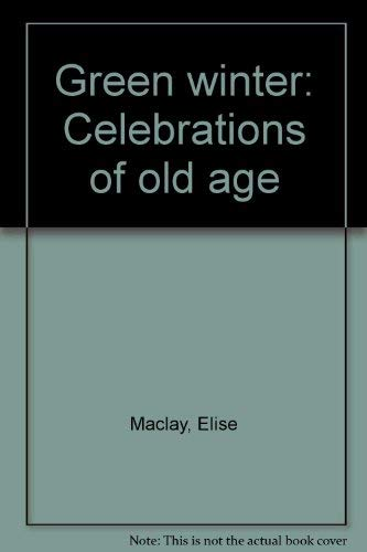 9780883491225: Green winter: Celebrations of old age