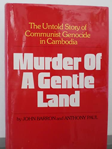9780883491294: Murder of a Gentle Land: The Untold Story of Communist Genocide in Cambodia