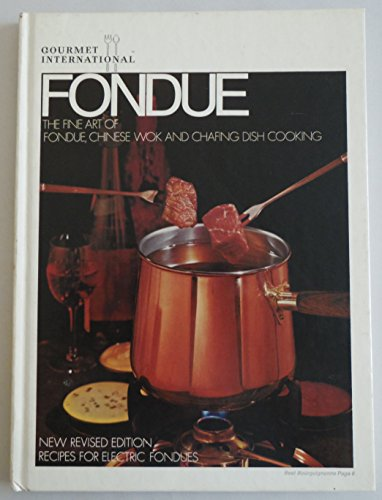 9780883510001: Fondue the Fine Art of Fondue Chinese Wok and Chafing Dish Cooking