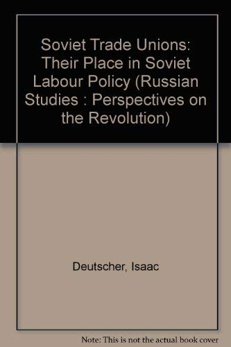 9780883550335: Soviet Trade Unions: Their Place in Soviet Labour Policy (Russian Studies : Perspectives on the Revolution)