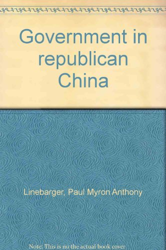 Government in republican China: Linebarger, Paul Myron