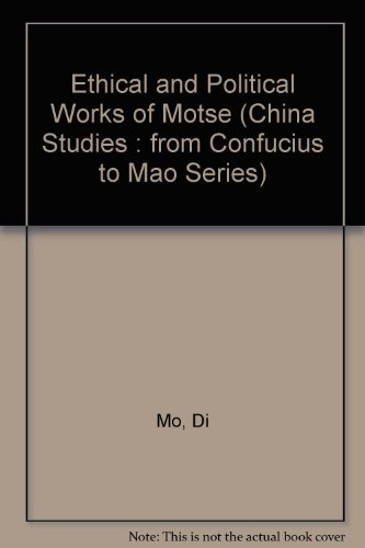 9780883550854: Ethical and Political Works of Motse (China Studies : From Confucius to Mao Series)