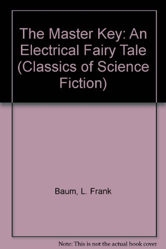 9780883551035: The Master Key: An Electrical Fairy Tale (Classics of Science Fiction)