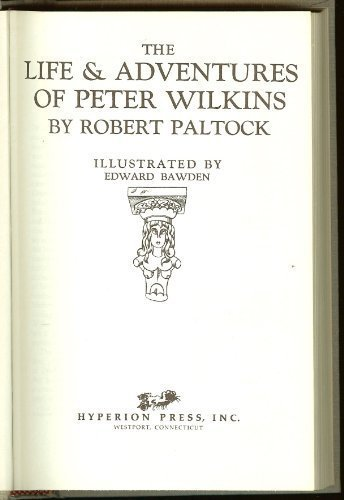 9780883551158: Life and Adventures of Peter Wilkins (Classics of Science Fiction)