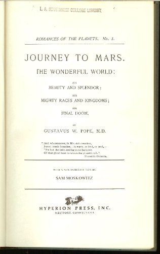 9780883551165: Journey to Mars; The Wonderful World: Its Beauty and Splendor; Its Mighty Races and Kingdoms; Its Final Doom (Classics of Science Fiction)