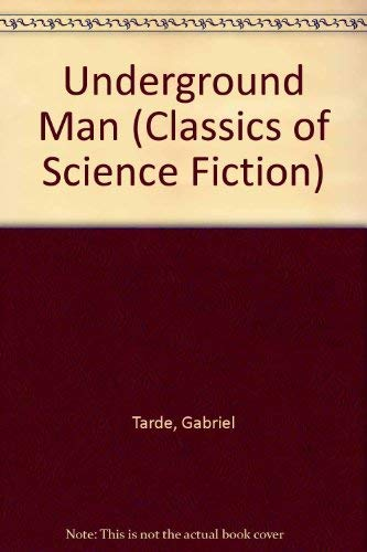 9780883551226: Underground Man (Classics of Science Fiction)