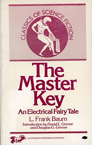 9780883551325: The Master Key: An Electrical Fairy Tale Founded upon the Mysteries of Electricity and the Optimism of Its Devotees. It Was Written for Boys, but othe