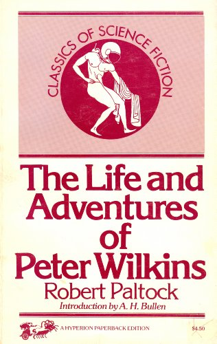 9780883551448: The Life and Adventures of Peter Wilkins (Classics of Science Fiction)
