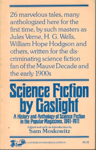 9780883551578: Science Fiction by Gaslight: A History and Anthology of Science Fiction in the Popular Magazines, 1891-1911