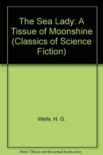 9780883553763: The Sea Lady: A Tissue of Moonshine (Classics of Science Fiction)