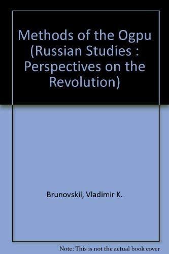 Methods of the Ogpu (Russian Studies : Vladimir K. Brunovskii