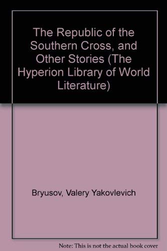 The Republic of the Southern Cross, and Other Stories (The Hyperion Library of World Literature) (...