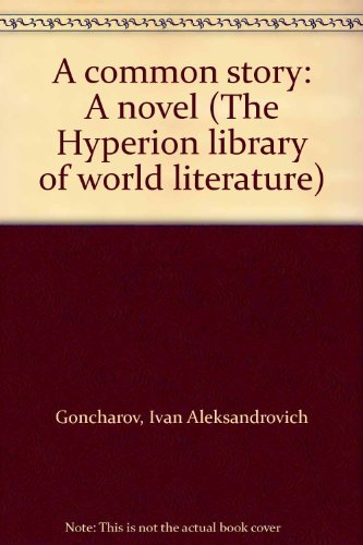 9780883554869: A common story: A novel (The Hyperion library of world literature)