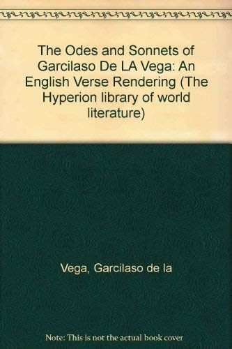 9780883555422: The Odes and Sonnets of Garcilaso De LA Vega: An English Verse Rendering (The Hyperion library of world literature)