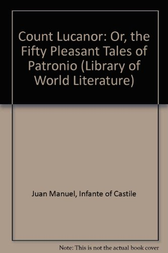 9780883555507: Count Lucanor: Or, the Fifty Pleasant Tales of Patronio