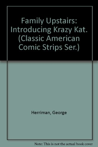 9780883556436: Family Upstairs: Introducing Krazy Kat. (Classic American Comic Strips Ser.)