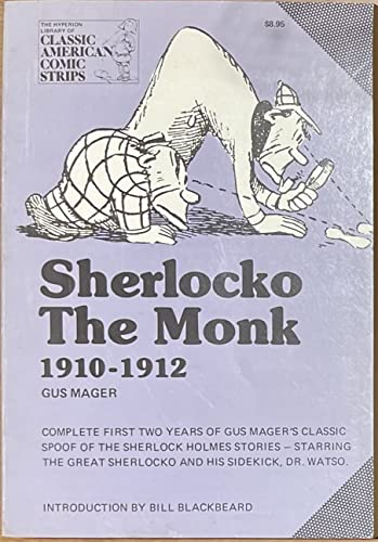 Sherlocko the Monk: A Complete Compilation, 1910-1912: Mager, Gus