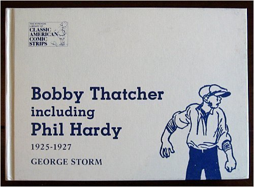 9780883556672: Bobby Thatcher, Including Philip Hardy: A Compilation, 1925-1927 (The Hyperion library of classic American comic strips)
