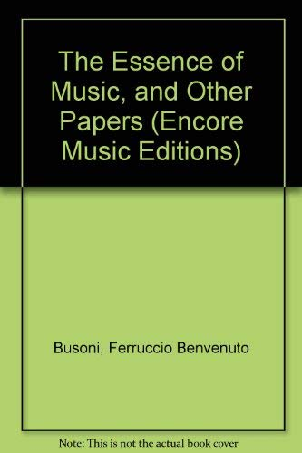 9780883557280: The Essence of Music, and Other Papers (Encore Music Editions)
