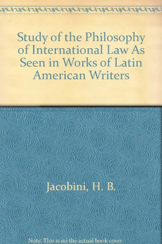 9780883558492: Study of the Philosophy of International Law As Seen in Works of Latin American Writers