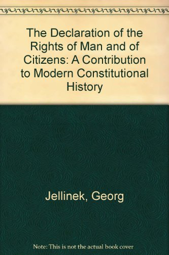 The Declaration of the Rights of Man and of Citizens: A Contribution to Modern Constitutional ...