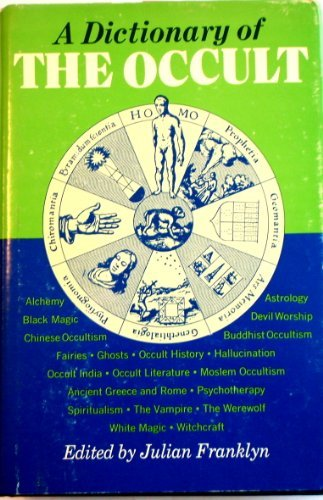 Dictionary of the Occult: Franklyn, Julian; Budd, Dr. F.E.; Mozley, J.H.; Soal, S.G.; Baxter, ...