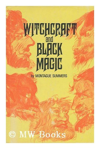9780883560259: Witchcraft and Black Magic, by Montague Summers; Introduction to the Causeway Edition by Michael Lord