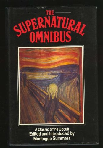 9780883560372: The supernatural omnibus: Being a collection of stories of apparitions, witchcraft, werewolves, diabolism, necromancy, satanism, divination, sorcery, ... voodoo, possession, occult, doom and destiny