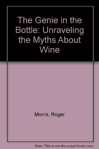 9780883566152: The Genie in the Bottle: Unraveling the Myths About Wine