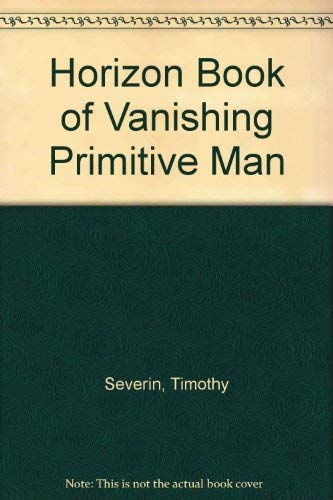 9780883566817: Horizon Book of Vanishing Primitive Man