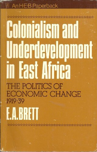 9780883570012: Colonialism and Underdevelopment in East Africa: The Politics of Economic Change 1919-1939 (Studies in East African Society and History)
