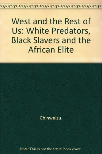 9780883570166: West and the Rest of Us: White Predators, Black Slavers and the African Elite