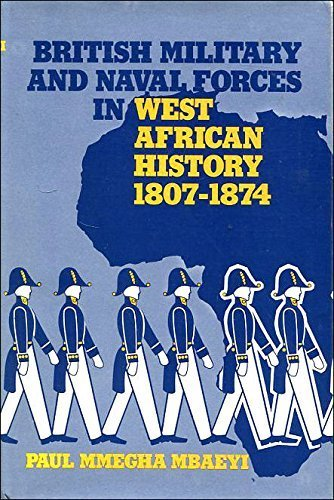 9780883570296: British military and naval forces in West African history, 1807-1874
