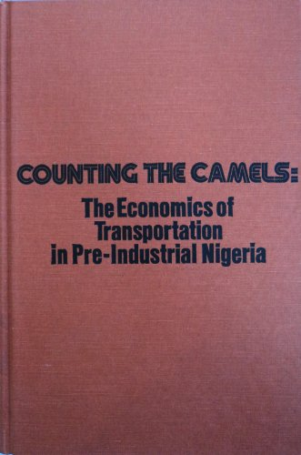 9780883570920: Counting the Camels: The Economics of Transportation in Pre-Industrial Nigeria