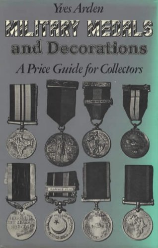 Military Medals and Decorations : A Price: Yves Arden