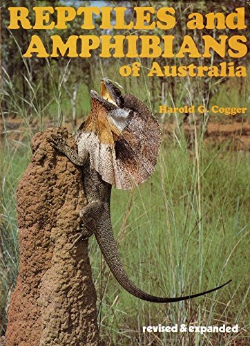 Reptiles and Amphibians of Australia. Revised and: Cogger, Harold G.