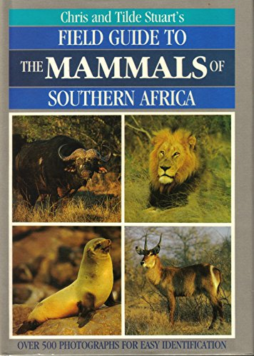 Chris and Tilde Stuart's Field Guide to the Mammals of Southern Africa